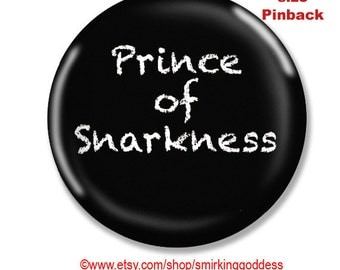Funny Pinback- Prince of Snarkness