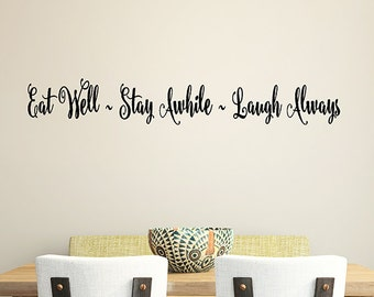 Vinyl Wall decal words kitchen decor, Eat Well Stay Awhile Laugh Always, Dining room decor, Kitchen wall decor, Mediterranean Decorations