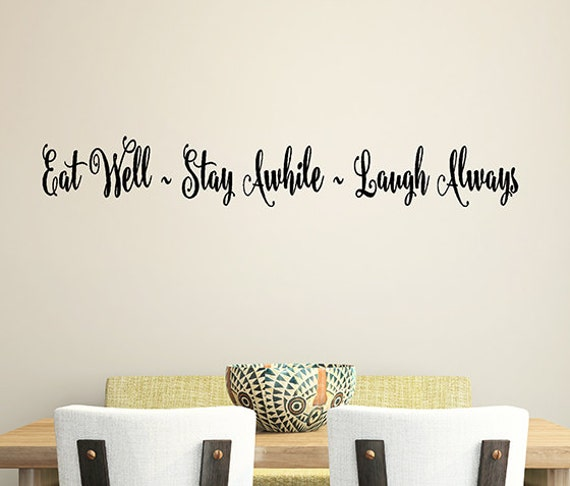 vinyl wall decal words kitchen decor eat well stay awhile