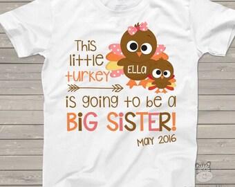 Thanksgiving big sister shirt, thanksgiving pregnancy announcement, turkey big sister, big sister announcement turkey Tshirt