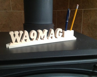 Wood Ham Radio Call Sign,Amateur Radio Call Sign, Pen and Pencil Holder, Pine or Red Oak