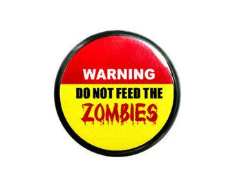 "Zombie Button, Small Badge, 1.25"" Pinback Button, Do Not Feed the Zombies - C2-1"