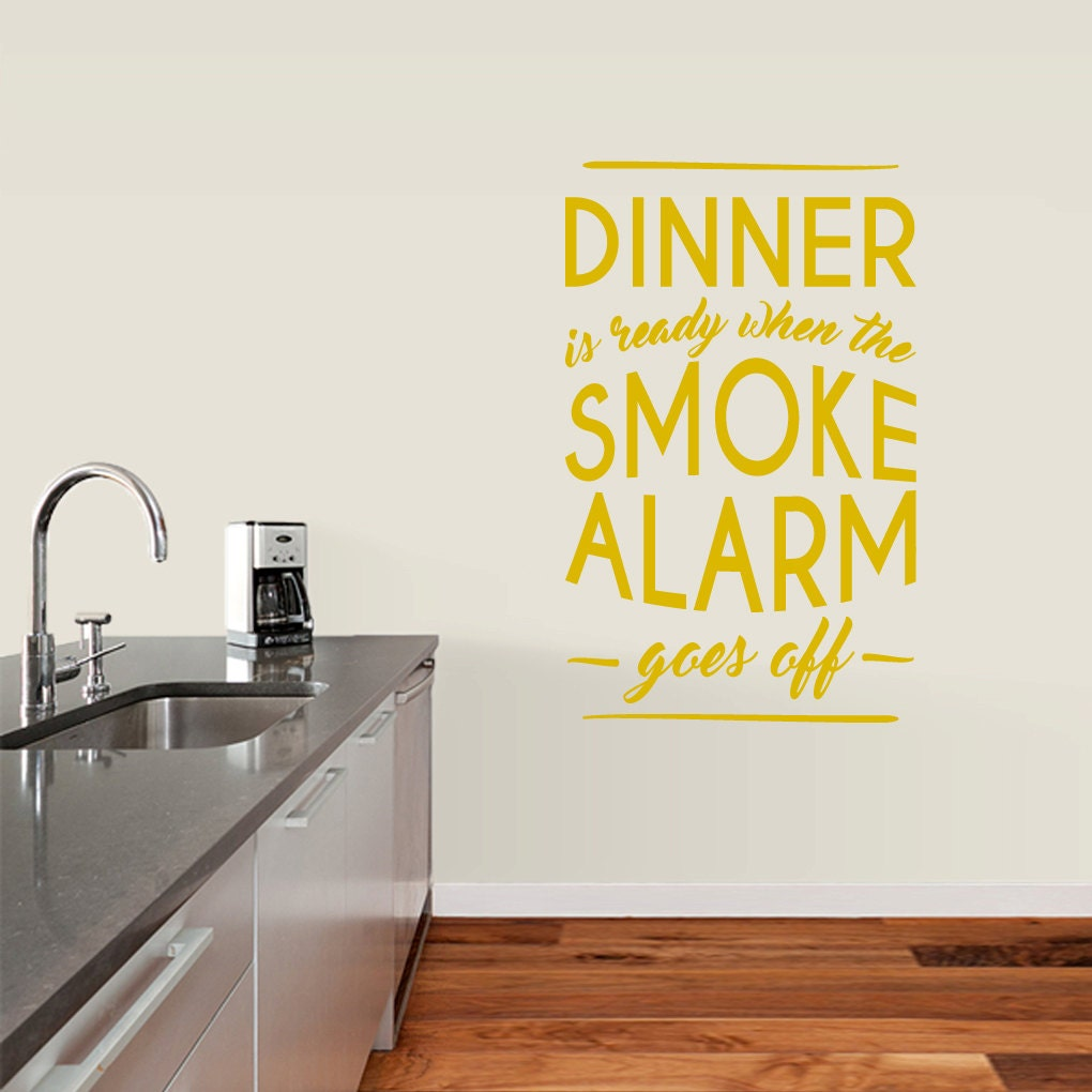 dinner is ready when the smoke alarm goes off funny kitchen. Black Bedroom Furniture Sets. Home Design Ideas