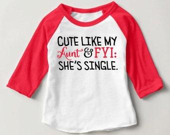 Cute Like My Aunt and FYI: She's Single.  Red & White Raglan Baseball Shirt