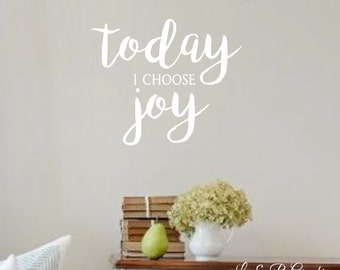Vinyl Wall Decal-Today I choose Joy- Wall Quotes- Home Decor- Inspirational Quotes- Entry Decor- Kitchen Decor