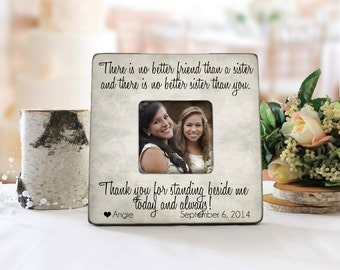 There Is No Better Friend Than A Sister And There Is No Better Sister Than You Picture Frame, Personalized Maid Of Honor Picture Frame