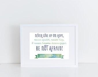 PRINTABLE, 8x10 & 5x7, Never Give Up Printable, Catholic art print, saint quote, digital poster, St. John Paul, JP poster