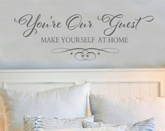You're Our Guest -Bedroom family-Vinyl Lettering wall words decal graphics Home decals decor itswritteninvinyl