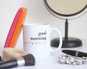 Good Morning Gorgeous Funny Coffee Mug Motivational Coffee Mug Gold Glitter  Inspirational Sparkle Coffee Mug College Gift Christmas Gift