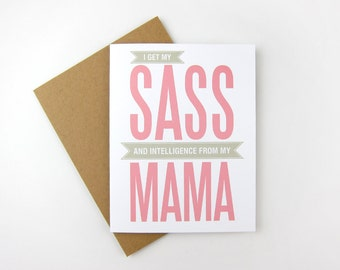 Sass and Intelligence: Mom / Mother's Day Card