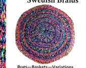 The Lost Bohemian & Swedish Braids, Rugs, Baskets, Variations. Full Color. Instructions for rare and unusual rag rugs, by Diana Blake Gray