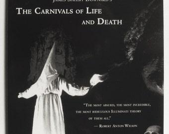 Illuminati / Carnivals of Life and Death - by James Shelby Downard - Deep Illuminati / Masonic Conspiracy