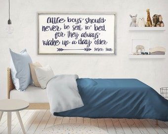 Little boys should never be sent to bed for they always wake up a day older, Peter Pan, 24x48