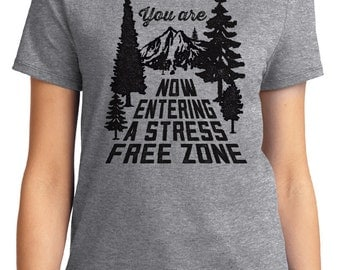 You Are Now Entering A Stress Free Zone Camping Unisex & Women's T-shirt Short Sleeve 100% Cotton S-2XL Great Gift (T-CA-34)