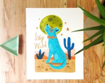 Stay Wild - Art Print - 5x7, 8x10, 11x14 Coyote, Southwestern, Desert