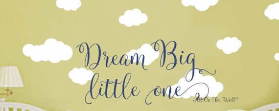 Wall Decals Nursery Wall Saying Baby Girl Nursery Baby Boy Nursery Decals Clouds Wall Decal Vinyl Lettering Dream Big Little One Girls Decal