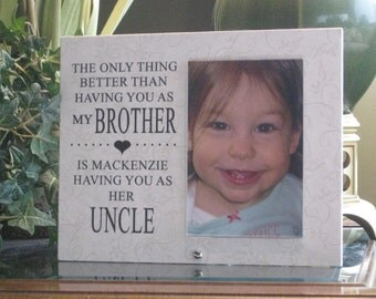 UNCLE Gift, Uncle Frame, Uncle Picture Frame, Uncle Photo Frame. Brother Frame, Brother Gift, Brother Picture Frame, 4 x 6 photo