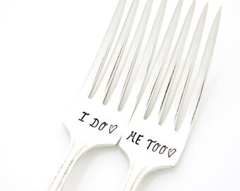 Engagement Gift. I do, Me Too Wedding Forks. Stamped Silverware for bride and groom.