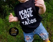 SALE! Peace Love Tacos Screen Printed Shirt or Bodysuit Toddler & Baby Sizes