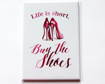 Buy the Shoes Magnet, Life is Short, Kitchen magnet, Shoe magnet, Fridge magnet, ACEO, magnet, Refrigerator magnet, Loves Shoes, Pink (5377)