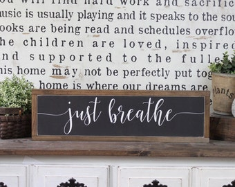 Just Breathe, Wood Sign, Farmhouse Sign, Over The Door Sign, Rustic Decor, Home Decor, Inspirational Sign