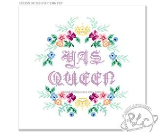 Yas Queen. Modern Floral Cross Stitch Pattern. Empowerment. Digital Download PDF.