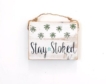 Stay Stoked Sign /  Palm Trees / decor / Sea Gypsy California / surf  / Wood Sign / brandy melville sign
