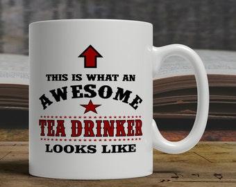Awesome Tea mug for tea drinker, tea drinker gift for tea drinker, personalized tea cup tea lover tea drinkers, personalized tea mug,  E1249
