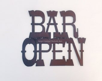 BAR OPEN sign made of Rusty Rusted Rustic Recycled Metal