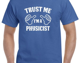 Physicist Gift-Trust Me I'm A Physicist Shirt Physics