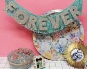 Forever Glittering Fringe Banner    wall hanging, signage, wedding banner, party banner, photo prop, nursery banner, just married banner