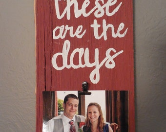 These are the days wood photo holder red