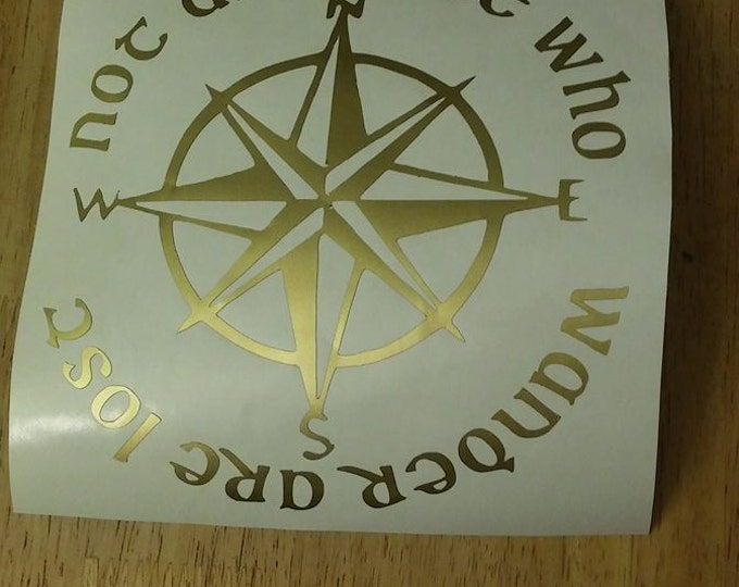 Not All Those Who Wander Are Lost Wanderlust Lord of the Rings Large Vinyl Decal