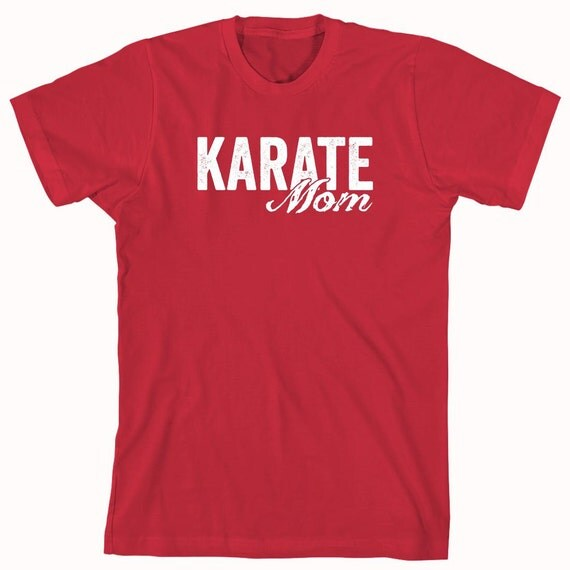 Karate Mom Shirt, tae kwon do,martial arts, gift idea for mom, coach - ID: 898