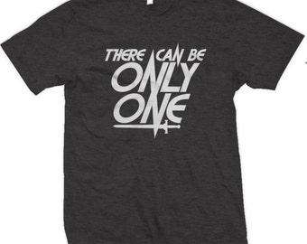 There Can Be Only One - Highlander Tee Dark Shirts