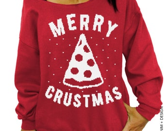 Ugly Pizza Sweater - Merry Crustmas - Ugly Christmas Sweater - Red Slouchy Oversized Sweatshirt