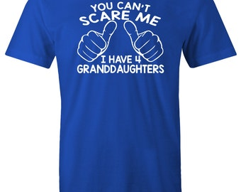 You Can't Scare Me I have 4 Granddaughters Fathers Day Gift Dad To Be Gifts For Dad Christmas Gift For Dad T-Shirt Mens Daddy To be