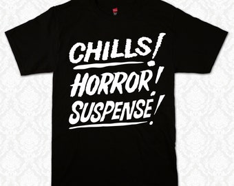 Chills! Horror! Suspense! Halloween & Horror T-Shirt with FREE Pin Back Button