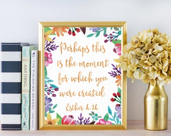 Spring Decor - Perhaps this is the moment - Bible Verse Wall Art - Bible Verse Print - Inspirational Quote - Christian Wall Art