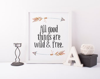All Good Things Are Wild And Free Print » Arrow Printable » Quote Print » Inspirational Print » Tribal Print » Home Decor » Digital Print