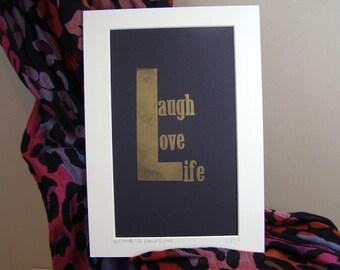 Laugh Love Life letterpress print. Original Black & gold letterpress print. Love quote gift.