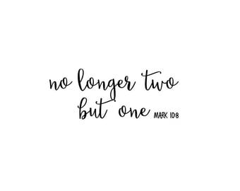 No Longer Two But One Mark 10 8 | Quote | Wall Decal | Removable Decor | DIY Sign