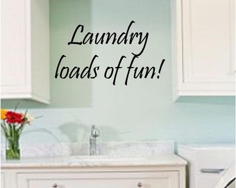 Laundry today loads of fun vinyl decal wall quote art home decor family living diy custom you choose size and color