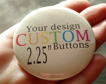 "25 2.25"" Custom Pin Back Buttons, Badges, Pins"