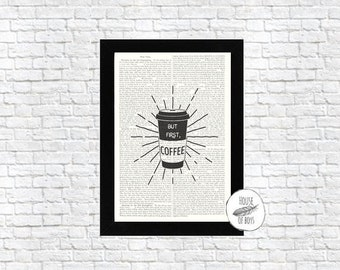 BUT FIRST COFFEE book page, Coffee Print, Book Page Print, Instant Download Print, Coffee, Book Print, Book Page, Coffee Print, Coffee Love
