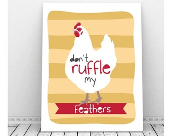 Chicken Art, Funny Art, Instant Download, Don't Ruffle My Feathers, Chicken Artwork, Quirky Art, Funny Pun, Chicken Kitchen Decor