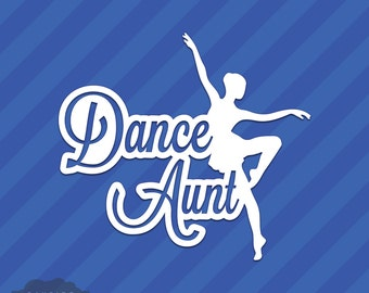 Dance Aunt Vinyl Decal Sticker Ballet Dancing