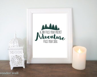 A job fills your pocket, adventure fills your soul 8x10 Trees Home Decor Wall Art
