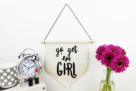 Go Get 'Em Girl - Natural Cotton and Black - Pennant Banner - Hanging Wall Art