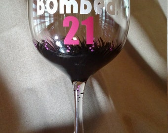 21st Birthday Glass for Her/legally Bombed/Painted